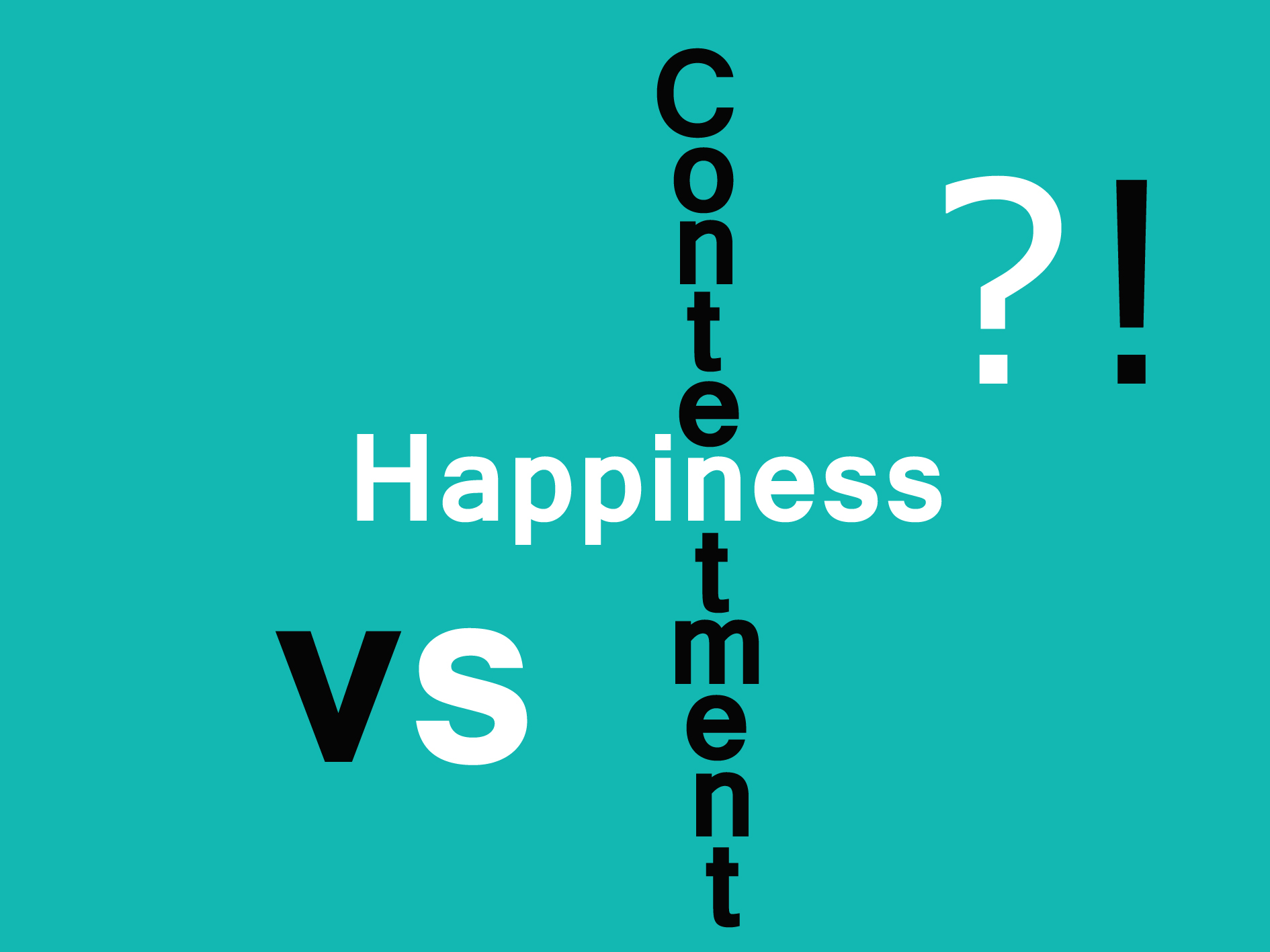 Happiness vs. Contentment