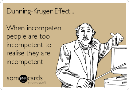 Kruger Dunning Effect and Incompetence